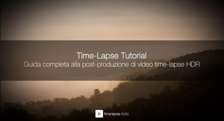TUTORIAL Guida completa alla post-produzione di video #timelapse HDR