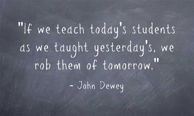 Image result for if we teach today's students john dewey