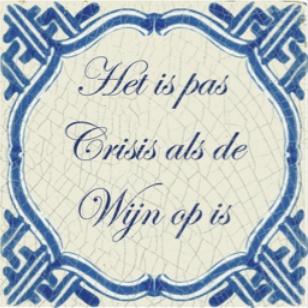 het is pas crisis als de wijn op is | verkrijgbaar bij mozaiek utrecht