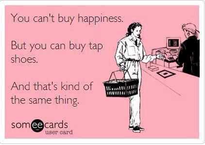 Tap shoes(pretty much)= happiness
