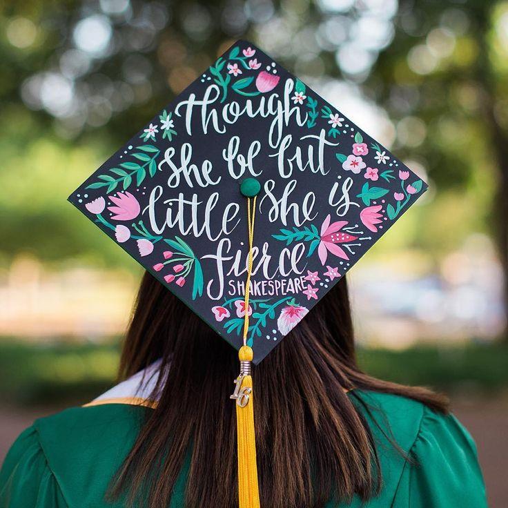 Though She Be But  Little She Is Fierce. Shakespeare UNT Grad Cap