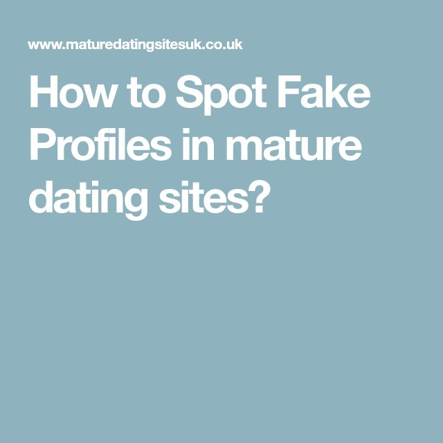 Dating for sex: how to spot fake profiles on dating sites