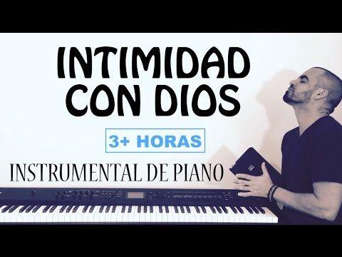 INTIMIDAD CON DIOS - MÚSICA DE ADORACIÓN PARA ORAR - PIANO INSTRUMENTAL MUSICA CRISTIANA - YouTube