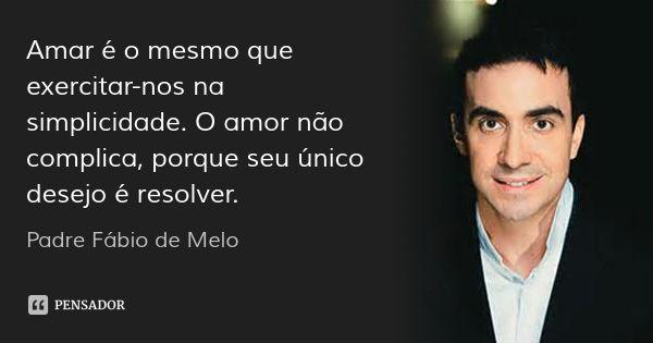 Apenas Mais Uma De Amor Padre Fabio De Melo: 25+ Melhores Ideias Sobre Padre Fabio De Melo No Pinterest