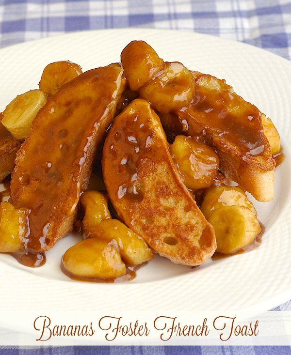 Bananas Foster French Toast - a completely indulgent version of French toast topped with a rum, caramel and banana sauce. Terrific for a celebration or Holiday brunch like Easter or Mothers Day.