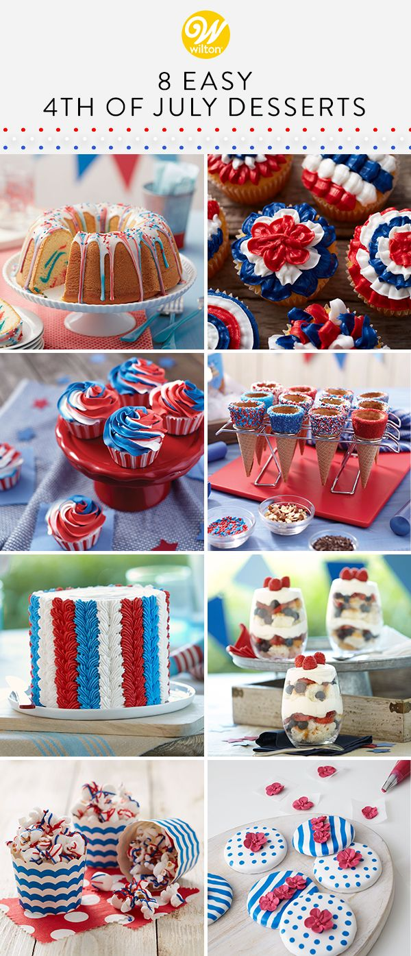 8 Easy 4th Of July Desserts Wilton Blog Cake Cookie Dessert Baking Tips Tricks 4th Of July Desserts Easy July 4th Desserts Desserts