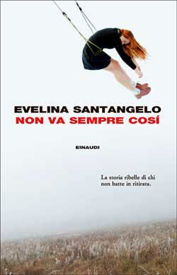 Evelina Santangelo, Non va sempre così, Coralli - DISPONIBILE ANCHE IN EBOOK