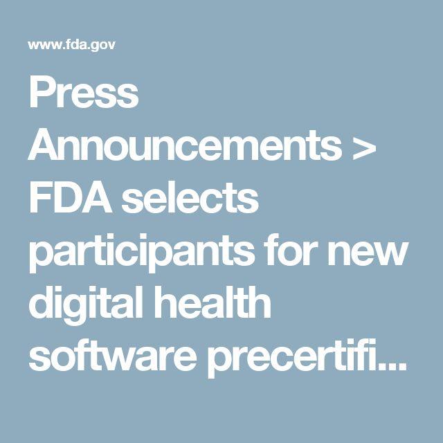 Press Announcements > FDA selects participants for new digital health software precertification pilot program