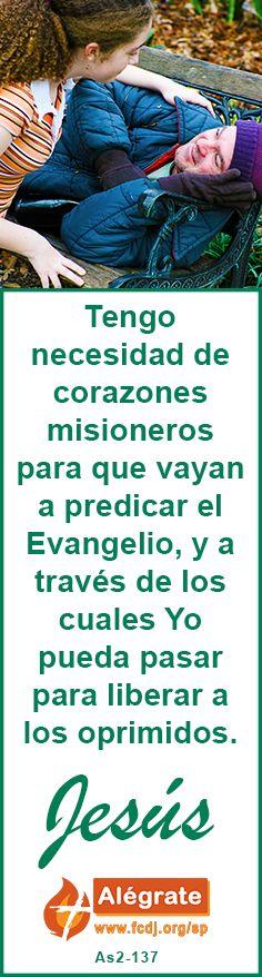 Tengo necesidad de #corazones #misioneros para que vayan a #predicar el #Evangelio, y a través de los cuales Yo pueda pasar para #liberar a los #oprimidos. #jesus #citadeldia