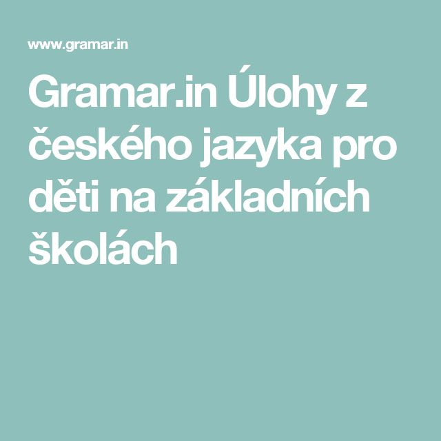 Gramar.in Úlohy z českého jazyka pro děti na základních školách