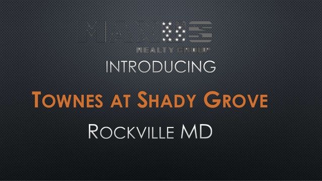 Townes at Shady Grove Luxury Townhomes :  New Townhouses For Sale in Rockville Maryland by Herboso and Associates llc via slideshare