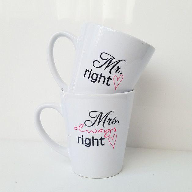 """Geschenk für's Brautpaar: Tassen Set """"Mr. right & Mrs. always right"""", für immer ein Team / wedding gift: cups """"Mr Right & Mrs. Always Right"""" made by Die_Design_Manufaktur via DaWanda.com"""