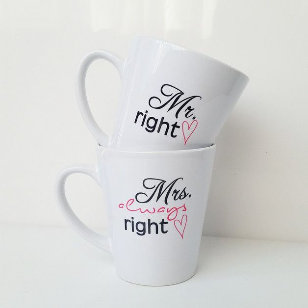 "Geschenk für's Brautpaar: Tassen Set ""Mr. right & Mrs. always right"", für immer ein Team / wedding gift: cups ""Mr Right & Mrs. Always Right"" made by Die_Design_Manufaktur via DaWanda.com"