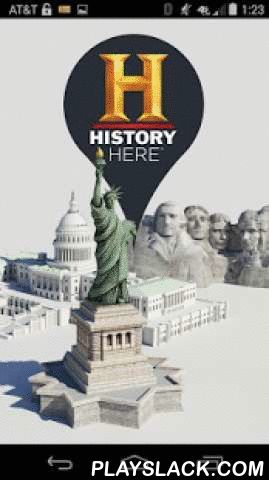 HISTORY Here™  Android App - playslack.com , HISTORY Here™ is an interactive, location-based guide to thousands of historic locations across the United States, brought to you by HISTORY®. Use the app to learn the history around your neighborhood, when you visit someplace new or if you're just feeling curious while sitting on the couch!Get the facts about the history that's hidden all around you, including architecture, museums, battlefields, monuments, famous homes and much more! And now…