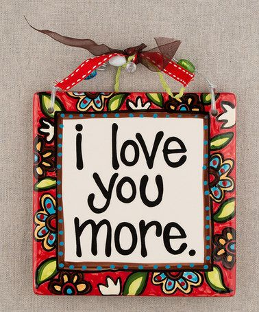 Take a look at this 'I Love You More' Tile by Glory Haus on #zulily today!: Glories Haus, Mom Baby, Décor Inspiration, Crafts Ideas, Décor Accent, Gifts Ideas, Home Products, Zulili Today, House Zulilyfind