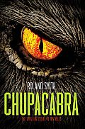 Chupacabra by Roland Smith:  Monsters of legend come to life! The third thrilling title in Roland Smith's popular Cryptid Hunters series. A mysterious creature, a missing girl, and danger at every turn . . . CHUPACABRA, the riveting sequel to TENTACLES and CRYPTID HUNTERS, reunites Marty and his...