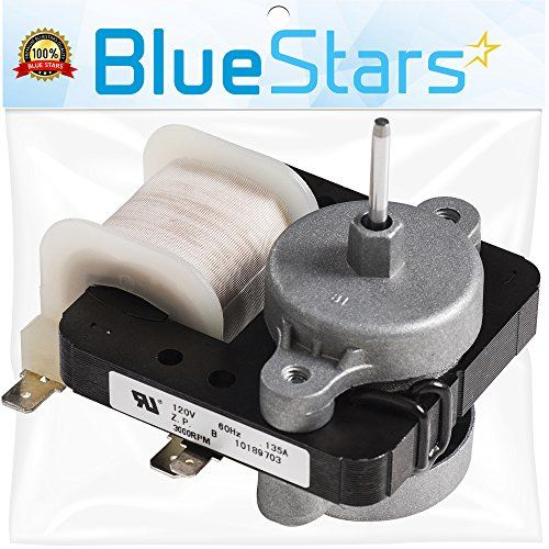 Ultra Durable W10189703 Evaporator Fan Motor Replacement Part By Blue Stars Exact Fit For Whirlpool Maytag Kenmore Refrigerators Replaces Wpw10189703 W10208 Kenmore Refrigerator Fan Motor Maytag
