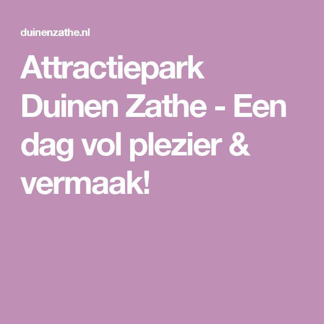 Attractiepark Duinen Zathe - Een dag vol plezier & vermaak!