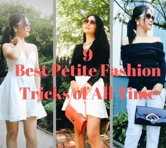 Try these 9 best petite fashion tricks of all time tried and true by petite celebrities and petite bloggers that are guaranteed to work for petite women.sd