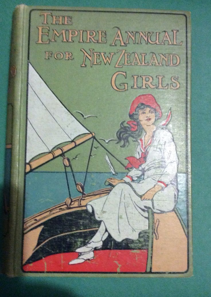 Empire Annual for New Zealand Girls Volume Eleven, RTS. Inscription dated 1919