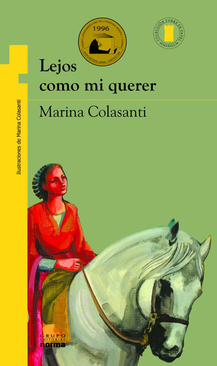 """""""Lejos como mi querer"""", de Marina Colasanti. Editorial Norma."""