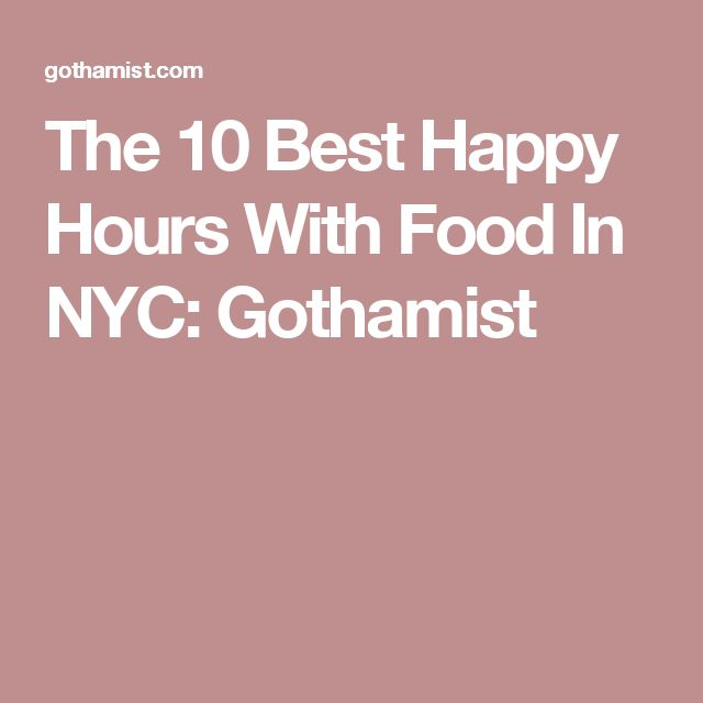 The 10 Best Happy Hours With Food In NYC: Gothamist
