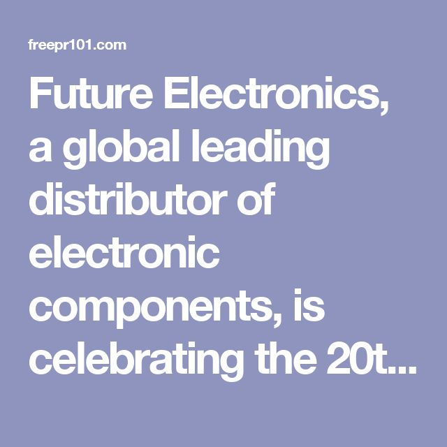 Future Electronics, a global leading distributor of electronic components, is celebrating the 20th anniversary this year of the opening of the company's office in India.Future Electronics was founded in Montreal, Quebec, Canada in November of 1968 by Robert Miller, President.