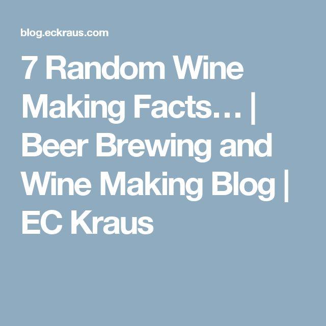 7 Random Wine Making Facts… | Beer Brewing and Wine Making Blog | EC Kraus