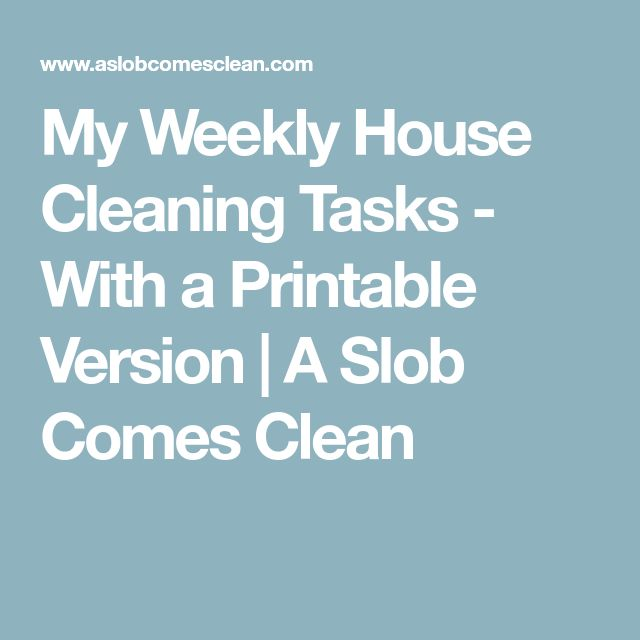 My Weekly House Cleaning Tasks - With a Printable Version | A Slob Comes Clean