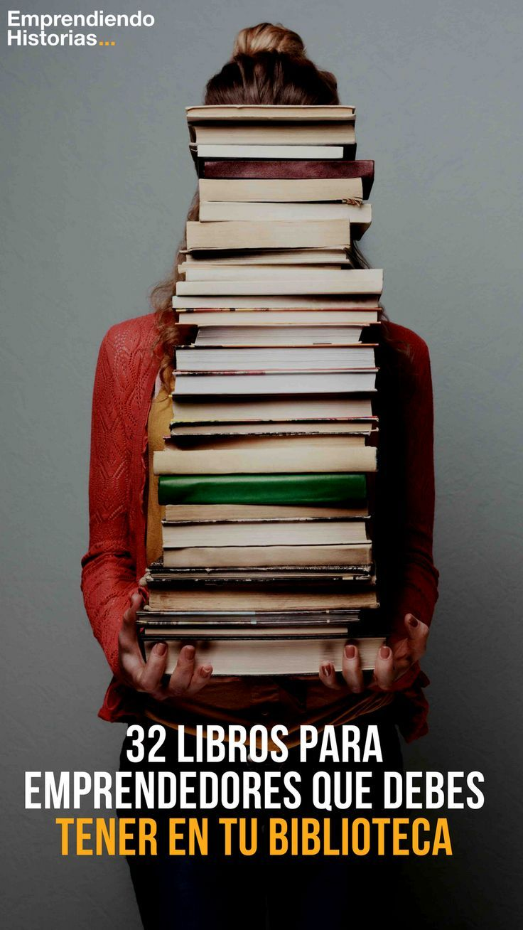 50 Libros Para Emprendedores Que Debes Tener En Tu Biblioteca Libros De Negocios Libros De Motivación Emprendedor