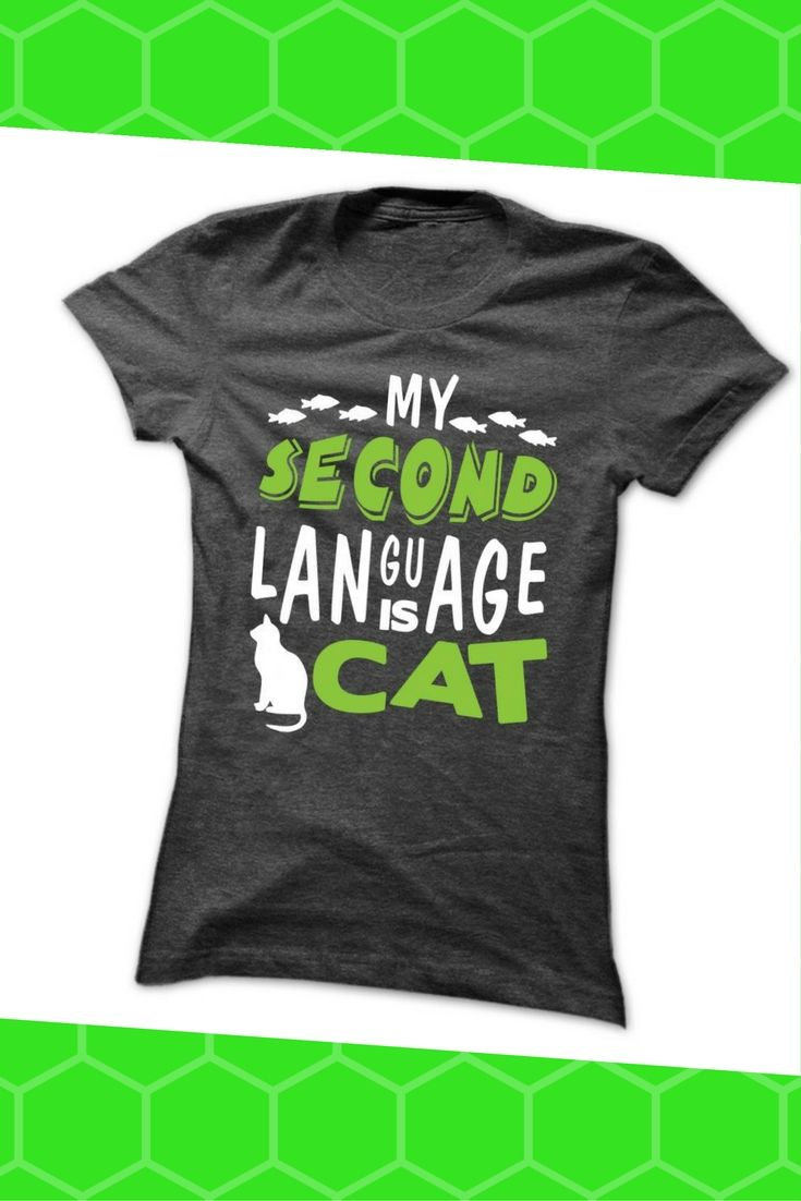 My second language is cat. Cute cat lover tee shirt for women.