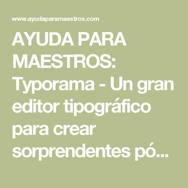 AYUDA PARA MAESTROS: Typorama - Un gran editor tipográfico para crear sorprendentes pósters rápidamente