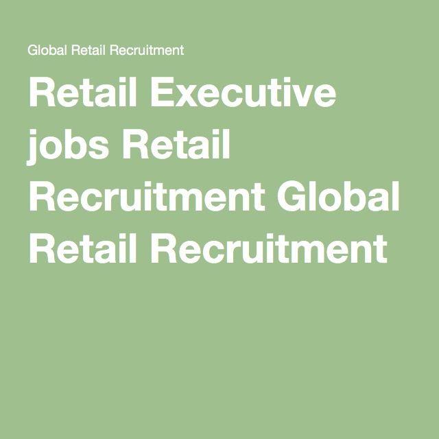 Retail Executive jobs Retail Recruitment Global Retail Recruitment