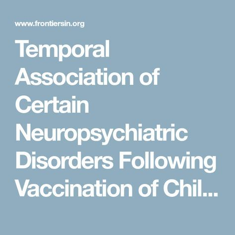 Temporal Association of Certain Neuropsychiatric Disorders Following Vaccination of Children and Adolescents: A Pilot Case–Control Study