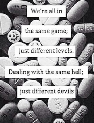 We're all in the same game; just different levels.  Dealing with the same hell; just different devils.