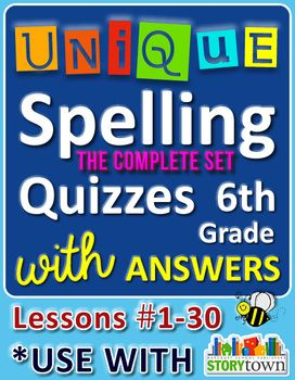 StoryTown Grade 6 – Unique Spelling Quizzes with Answers – Lessons #1-30. Quizzes, Answers, Lessons & Dictation FOR THE WHOLE SCHOOL YEAR! Great for homeschooling and 5th graders too.