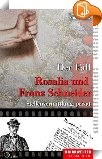 Der Fall Rosalia und Franz Schneider    ::  Lukrativ für den Anbieter, letal für den Kunden: Wie gut ein privater Arbeitsmarkt funktioniert, auf dem Arbeit wie eine Ware gehandelt, gekauft und verkauft wird. Ein Beispiel für eine 'endgültige' Arbeitsvermittlung aus dem Wien der Kaiserzeit.