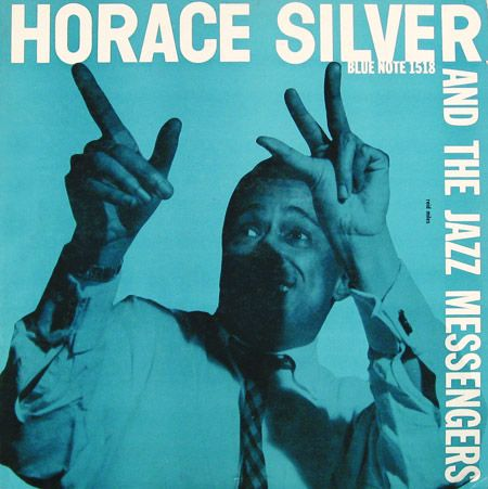 "Horace Silver and The Jazz Messengers   Label: Blue Note 1518   12"" LP 1956   Design: Reid Miles   Photo: Francis Wolff"