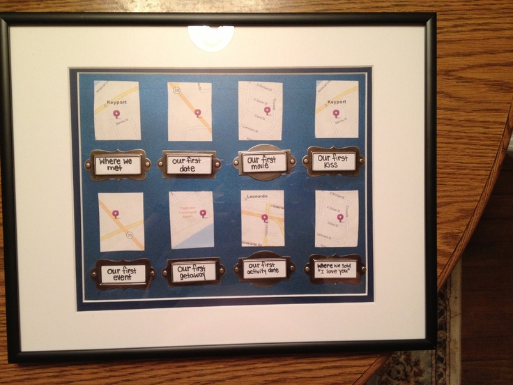 """First anniversary idea. Maps of your """"first"""" together. Bought frame and matte on clearance. Printed map for free on the computer. Hand wrote the labels, and bought borders for $4!!!  Cost about $10 to make!!!"""