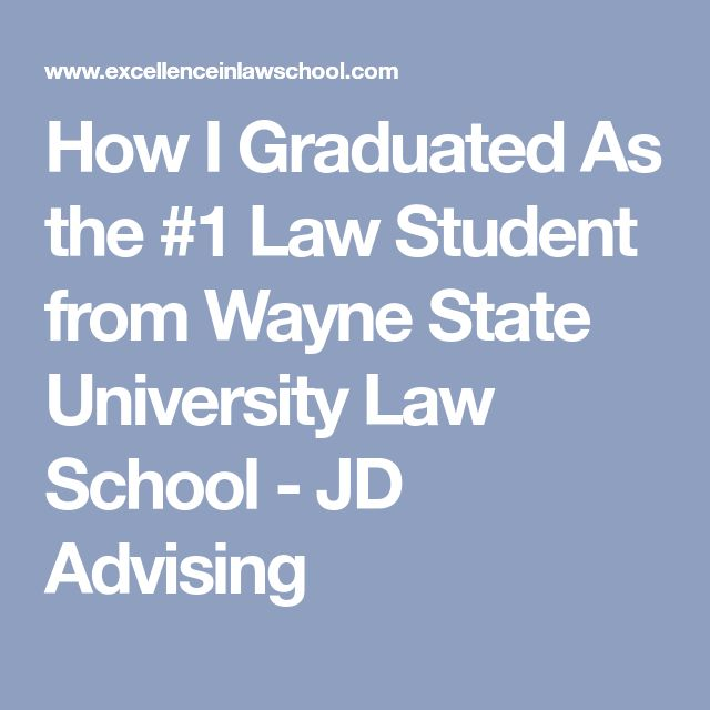 How I Graduated As the #1 Law Student from Wayne State University Law School - JD Advising