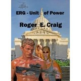 ERG: Unit of Power (Kindle Edition)By Roger E Craig