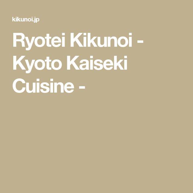 Ryotei Kikunoi - Kyoto Kaiseki Cuisine -