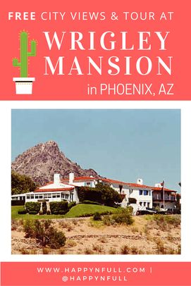 Wrigley Mansion - Free Things to Do in Phoenix, AZ