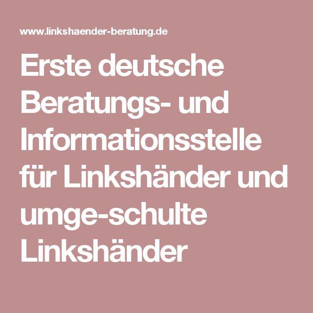 Erste deutsche Beratungs- und Informationsstelle für Linkshänder und umge-schulte Linkshänder