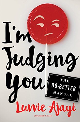 I'm Judging You: The Do-Better Manual by Luvvie Ajayi http://www.amazon.com/dp/1627796061/ref=cm_sw_r_pi_dp_37S5wb0YXKTM6