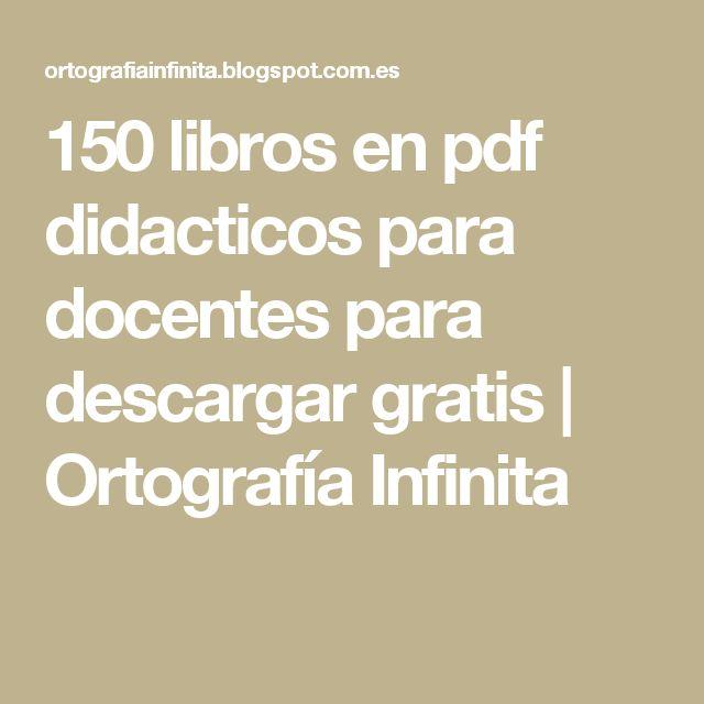 150 libros en pdf didacticos para docentes para descargar gratis | Ortografía Infinita