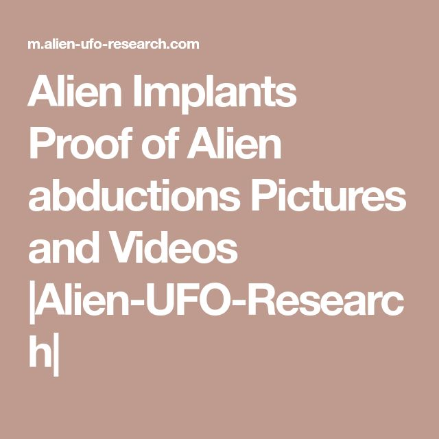 Alien Implants Proof of Alien abductions Pictures and Videos |Alien-UFO-Research|