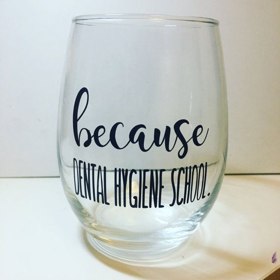Because Dental Hygiene School Stemless Wine by littlebabeboutique