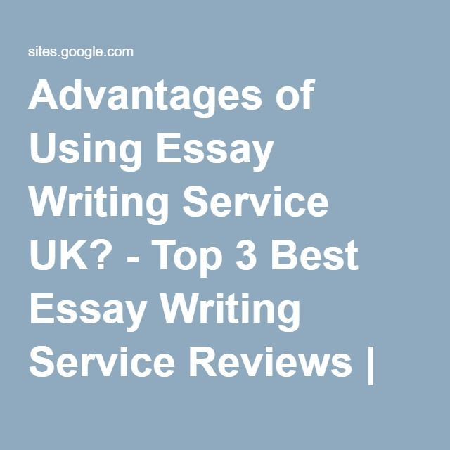 best top essay writing service reviews images  advantages of using essay writing service uk top 3 best essay writing service reviews