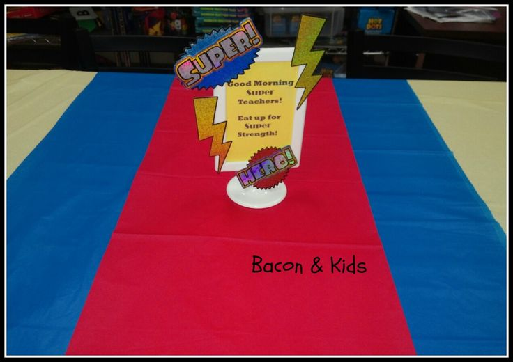 Good Morning! To kick off Teacher Appreciation Week 2015, we started with a Superhero Teacher Breakfast. Table set and ready to go… Breakfast Menu: Sausage & Egg Muffins, Pastries and Muf…